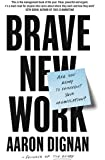 Brave New Work: Are You ready to Reinvent Your Organisation?