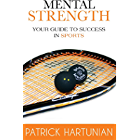 Mental Strength: A Guide To Success In Sports