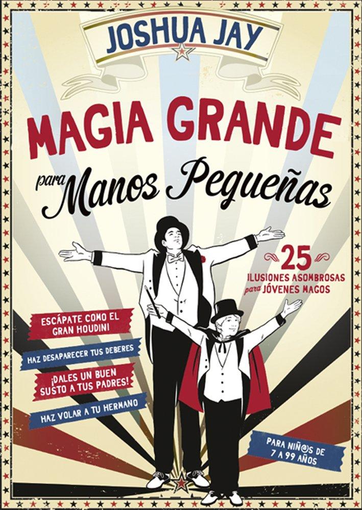Magia grande para manos pequeñas (Spanish Edition)