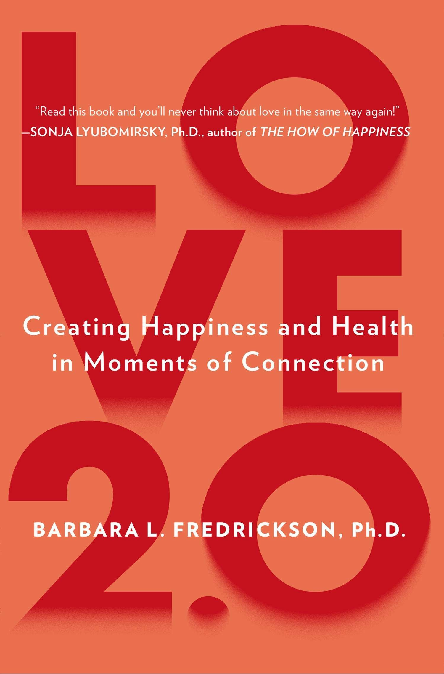 Love 20 finding happiness and health in moments of connection love 20 finding happiness and health in moments of connection barbara l fredrickson phd 9780142180471 amazon books fandeluxe Image collections