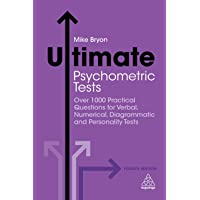 Ultimate Psychometric Tests: Over 1000 Practical Questions for Verbal, Numerical, Diagrammatic and Personality Tests 4ed