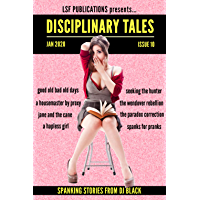 Disciplinary Tales: Issue 10: a journal of spanking fiction (English Edition)