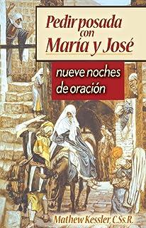 Pedir Posada Con Maria Y Jose: Nueve Noches De Oracion (Spanish Edition)