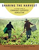 Sharing the Harvest: A Citizen's Guide to Community Supported Agriculture, 2nd Edition