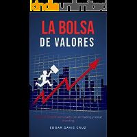 La Bolsa de Valores: Facturar 5.000$ con el Trading o el Value Investing