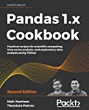 Pandas 1.x Cookbook: Practical recipes for scientific computing, time series analysis, and exploratory data analysis…