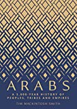 Arabs: A 3,000-Year History of Peoples, Tribes