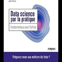 Data Science par la pratique: Principes avec Python (Blanche)