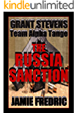 The Russia Sanction (Navy SEAL Grant Stevens Book 16)