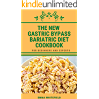 THE NEW GASTRIC BYPASS BARIATRIC DIET COOKBOOK: FOR EXPERTS AND BEGINNERS
