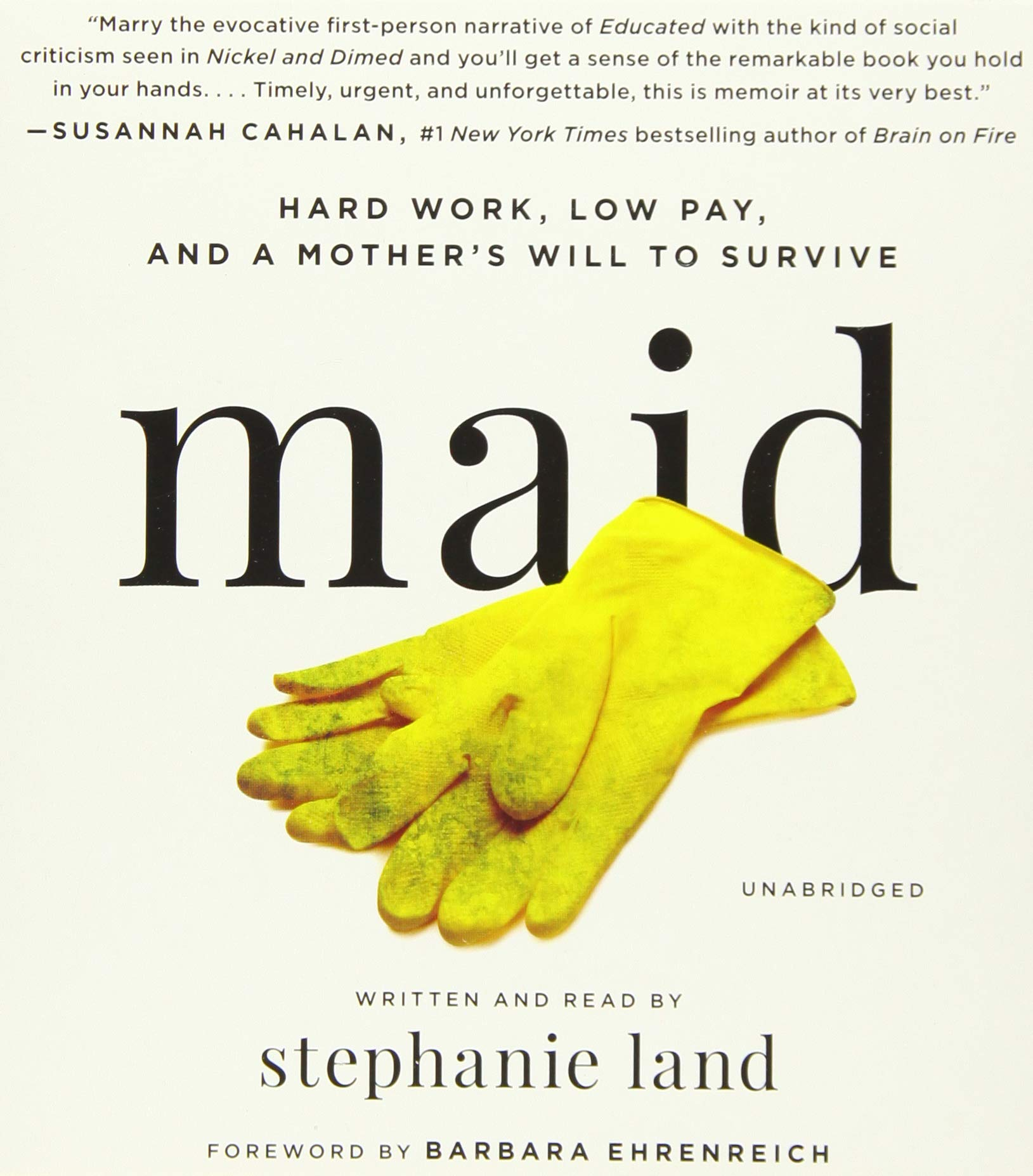 Maid: Hard Work, Low Pay, and a Mother's Will to Survive: Land, Stephanie, Land, Stephanie, Ehrenreich, Barbara: 9781549173950: Amazon.com: Books