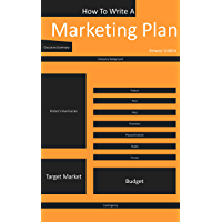 How to Write A Marketing Plan: A Step By Step Guide (English Edition)