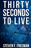 Thirty Seconds to Live (The Blackwell Files) (Volume 10)