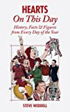 Hearts On This Day: History, Facts & Figures from Every Day of the Year