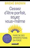 Cessez d'être parfait, soyez vous-même (DEVELOPPEMENT P) (French Edition)