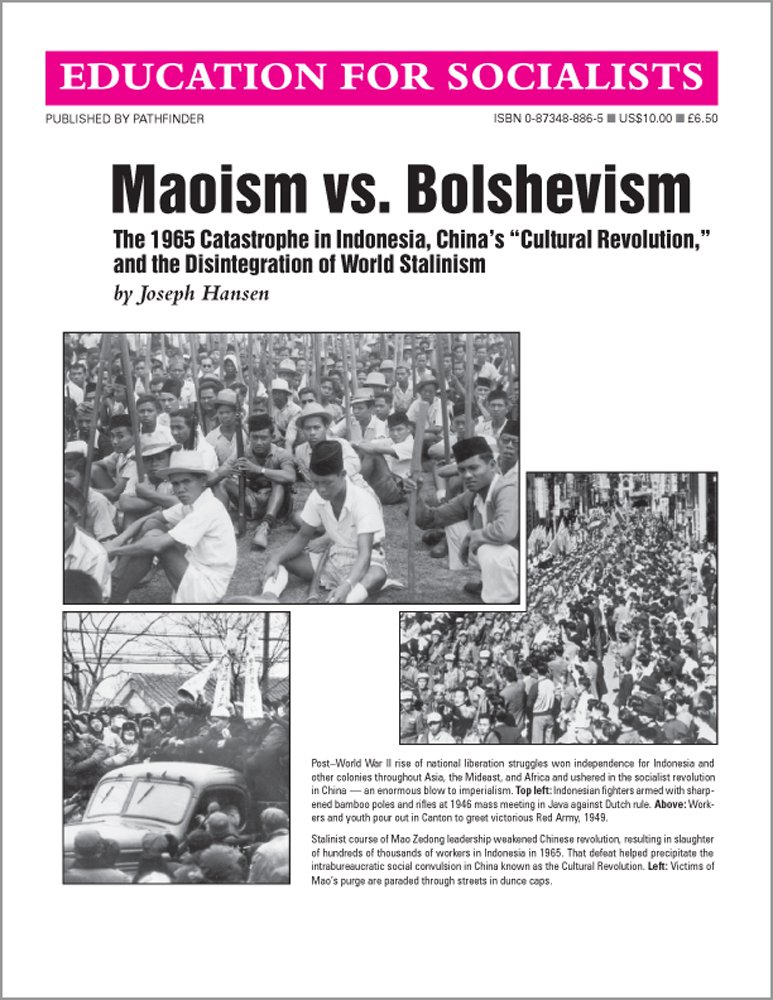 """Download Maoism Vs. Bolshevism: The 1965 Catastrophe in Indonesia, China's """"Cultural Revolution"""" & the Disintegration of World Stalinism (Education for Socialists) ebook"""