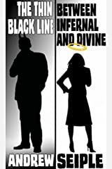 The Thin Black Line Between Infernal and Divine