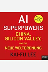 AI-Superpowers (German edition): China, Silicon Valley und die neue Weltordnung Audible Audiobook