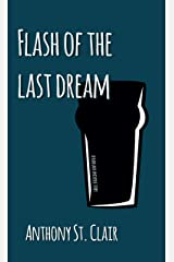 Flash of the Last Dream: A Rucksack Universe Story Kindle Edition