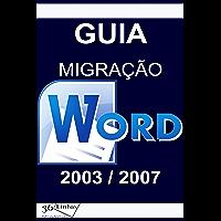 Guia Migração Word 2003/2007 (Portuguese Edition)