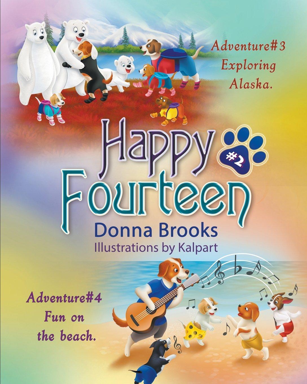 Read Online Happy Fourteen # 2: Exploring Alaska Fun on the Beach ePub fb2 book