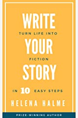 Write Your Story: Turn Life Into Fiction In 10 Easy Steps (Write in 10 Easy Steps Book 1) Kindle Edition