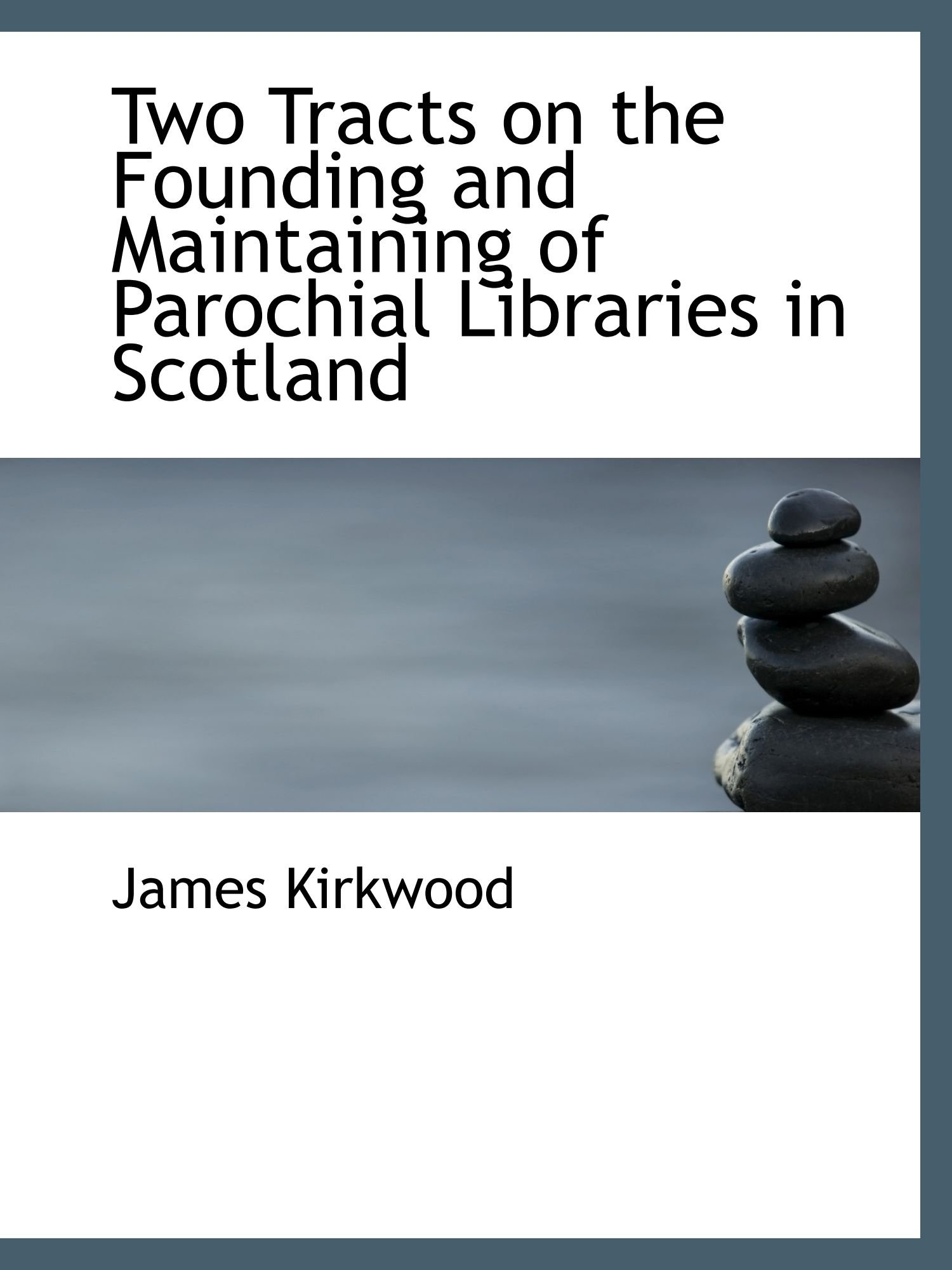 Read Online Two Tracts on the Founding and Maintaining of Parochial Libraries in Scotland pdf epub