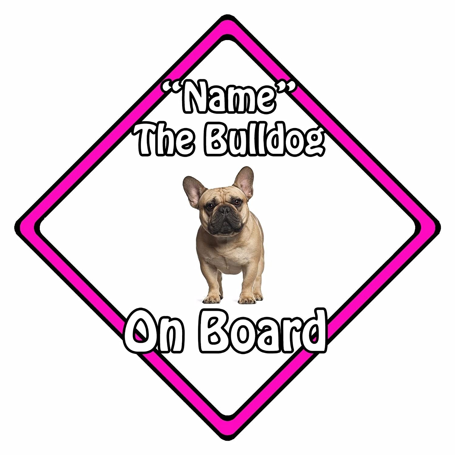 French Bulldog On Board Pink Personalised Dog On Board Car Safety Sign