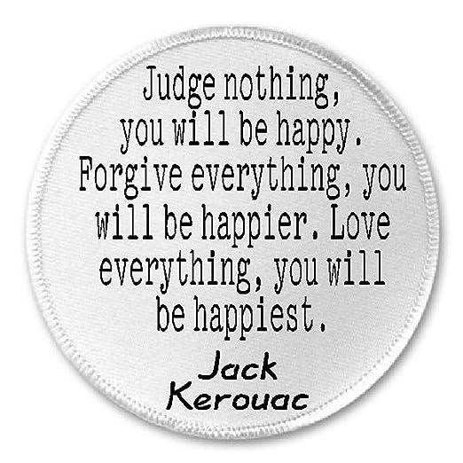 Amazon.com: Judge Nothing You Will Be Happy Jack Kerouac ...