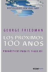Los próximos 100 años: Pronósticos para el siglo XXI (Ensayo) (Spanish Edition) Kindle Edition