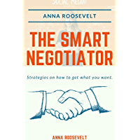 The Smart Negotiator: Closing Deals Strategically (English Edition)