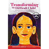 Transforming the Difficult Child: The Nurtured Heart Approach (Jennifer Easley)