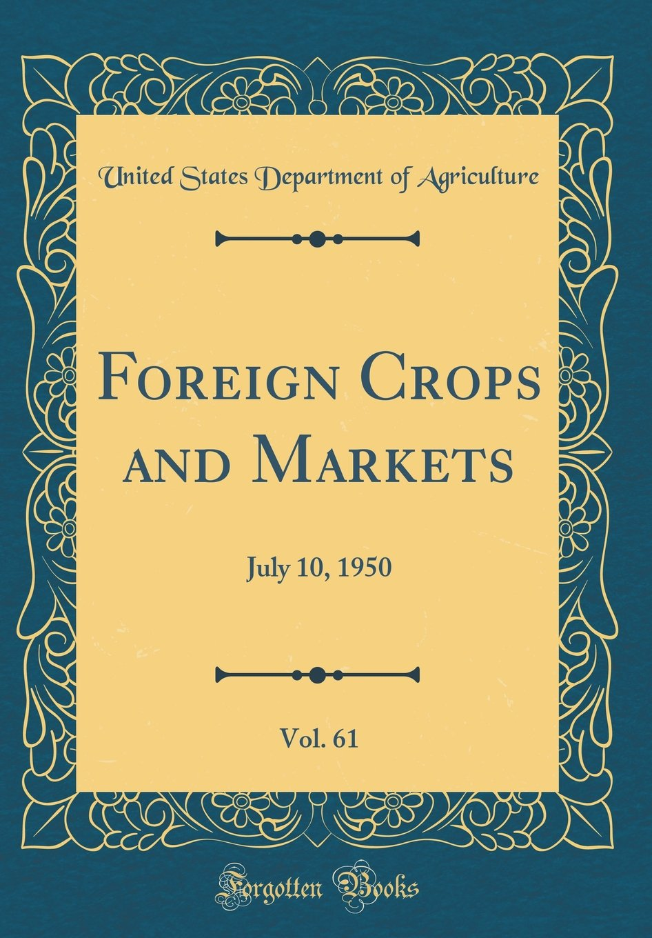 Download Foreign Crops and Markets, Vol. 61: July 10, 1950 (Classic Reprint) pdf