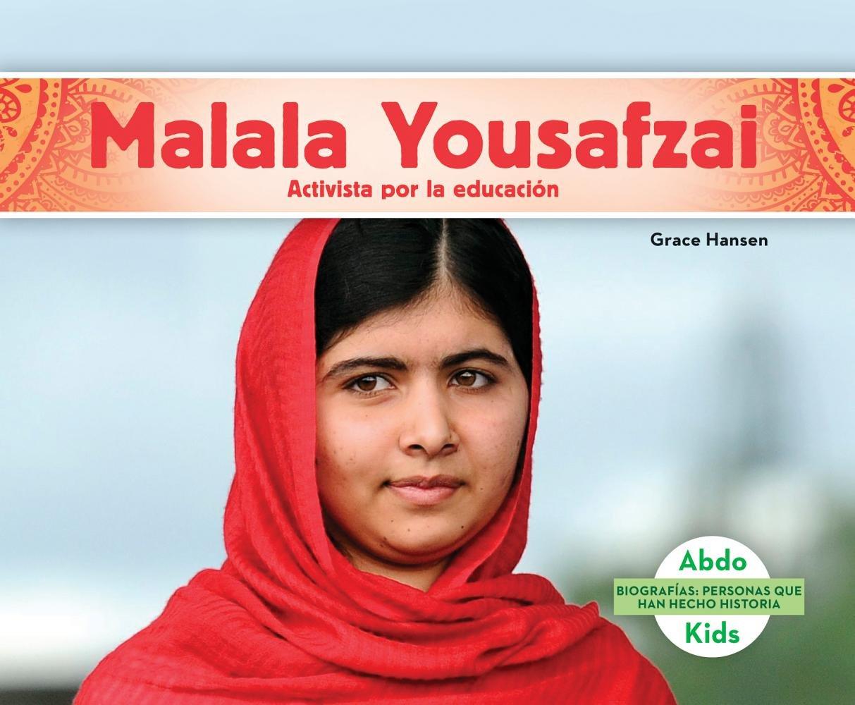 Malala Yousafzai: Activista Por La Educacion/Education Activist (Biografias: Personas Que Han Hecho Historia/History Maker Biographies) (Spanish Edition)