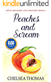 Peaches and Scream (Apple Orchard Cozy Mystery Book 8)