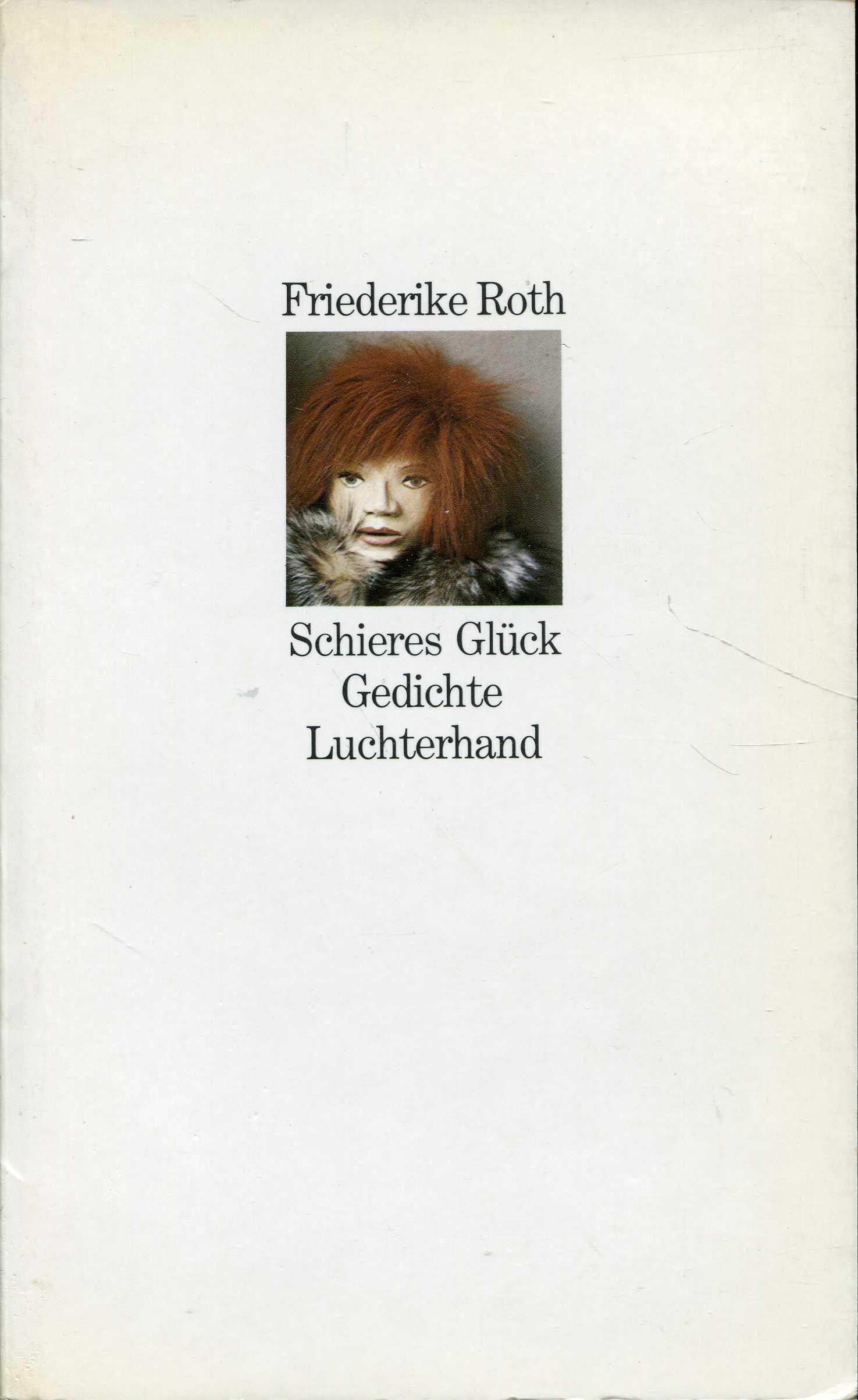 Schieres Glück Gedichte Amazoncouk Friederike Roth