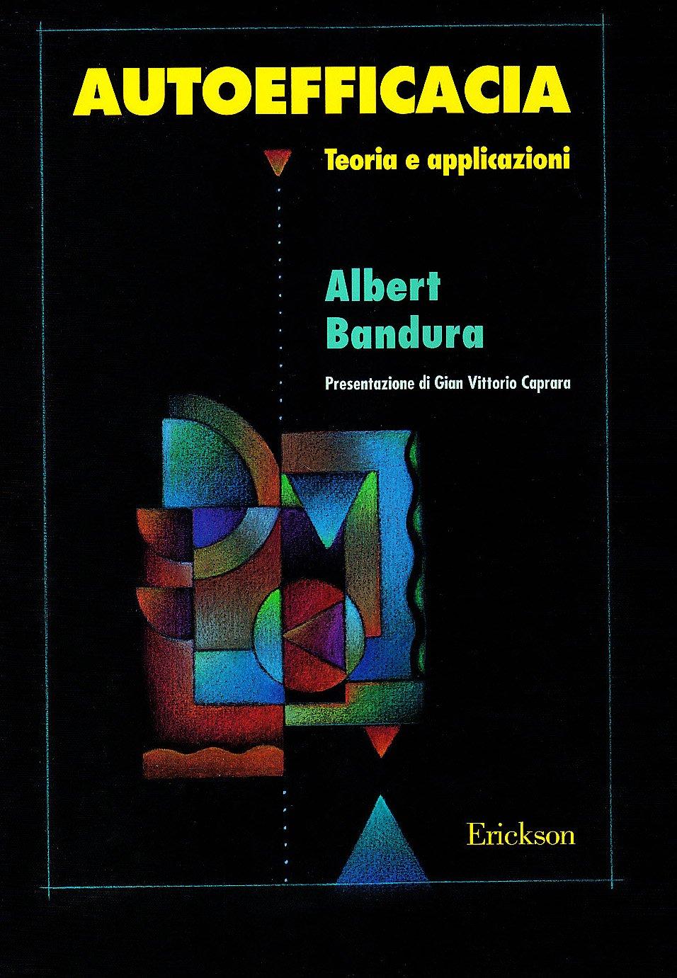 Autoefficacia. Teoria e applicazioni di Albert Bandura