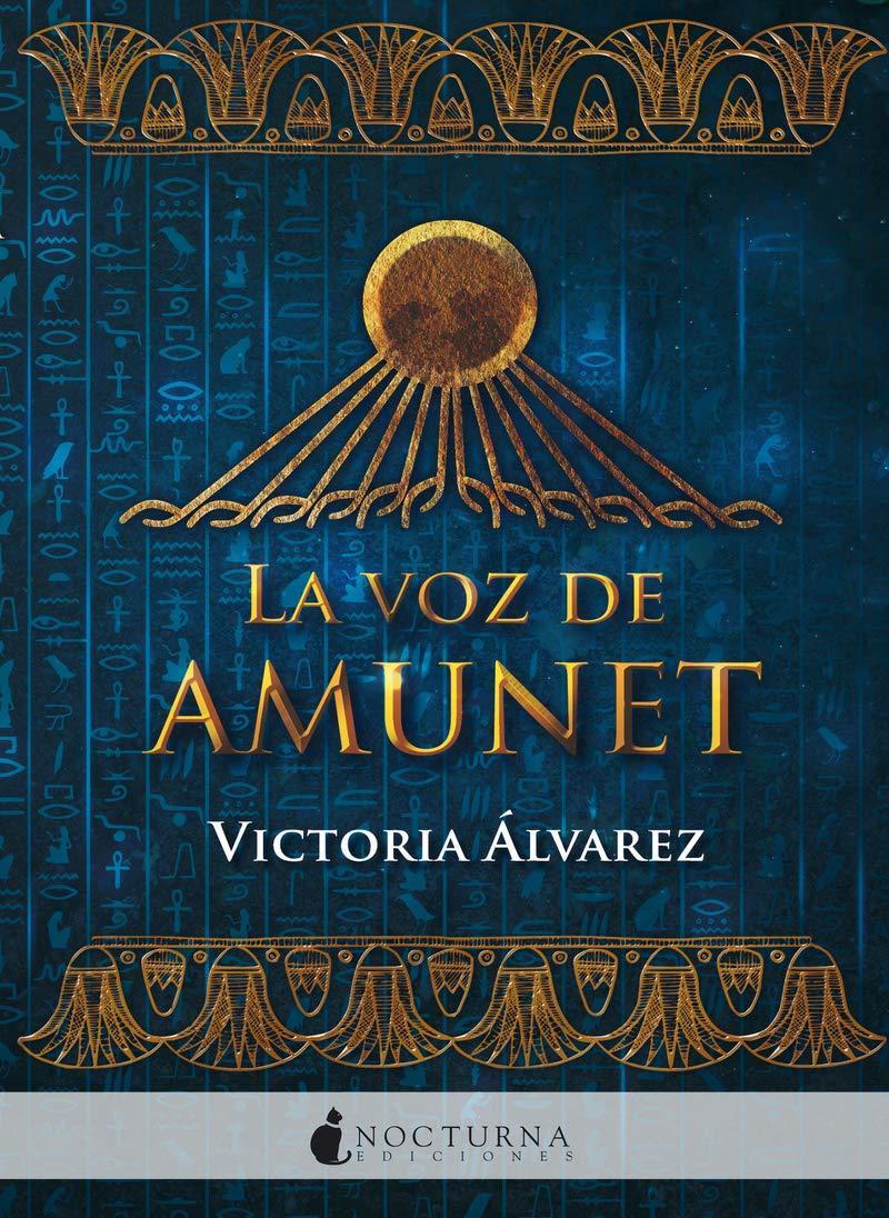 La voz de Amunet: 74 (Literatura Mágica): Amazon.es: Álvarez ...