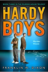 Murder House: Book Three  in the Murder House Trilogy (The Hardy Boys: Undercover Brothers 24) Kindle Edition
