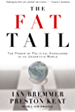 The Fat Tail: The Power of Political Knowledge in an Uncertain World: The Power of Political Knowledge in an Uncertain World (with a New Preface)