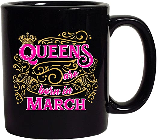 Queens Are Born In March Crown Birthday Funny DT White Coffee 11 Oz Mug