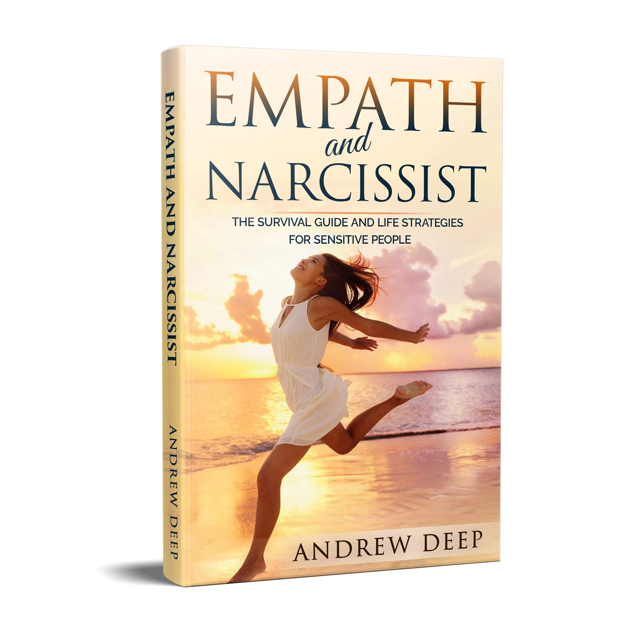 Empath and Narcissist: The Survival Guide and Life Strategies for Sensitive People (English Edition)