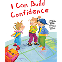 I Can Build Confidence (The Safe Child, Happy Parent Series)