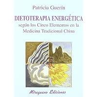 Dietoterapia energética según los cinco elementos en la
