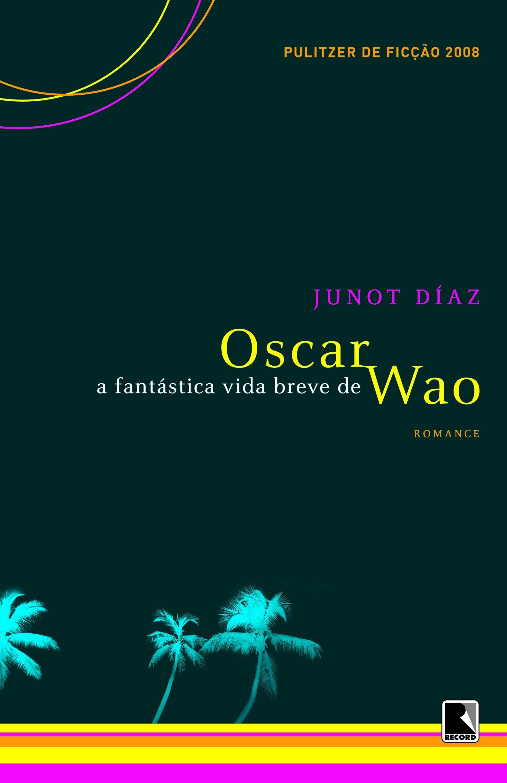 Resultado de imagem para A Fantástica Vida Breve de Oscar Wao