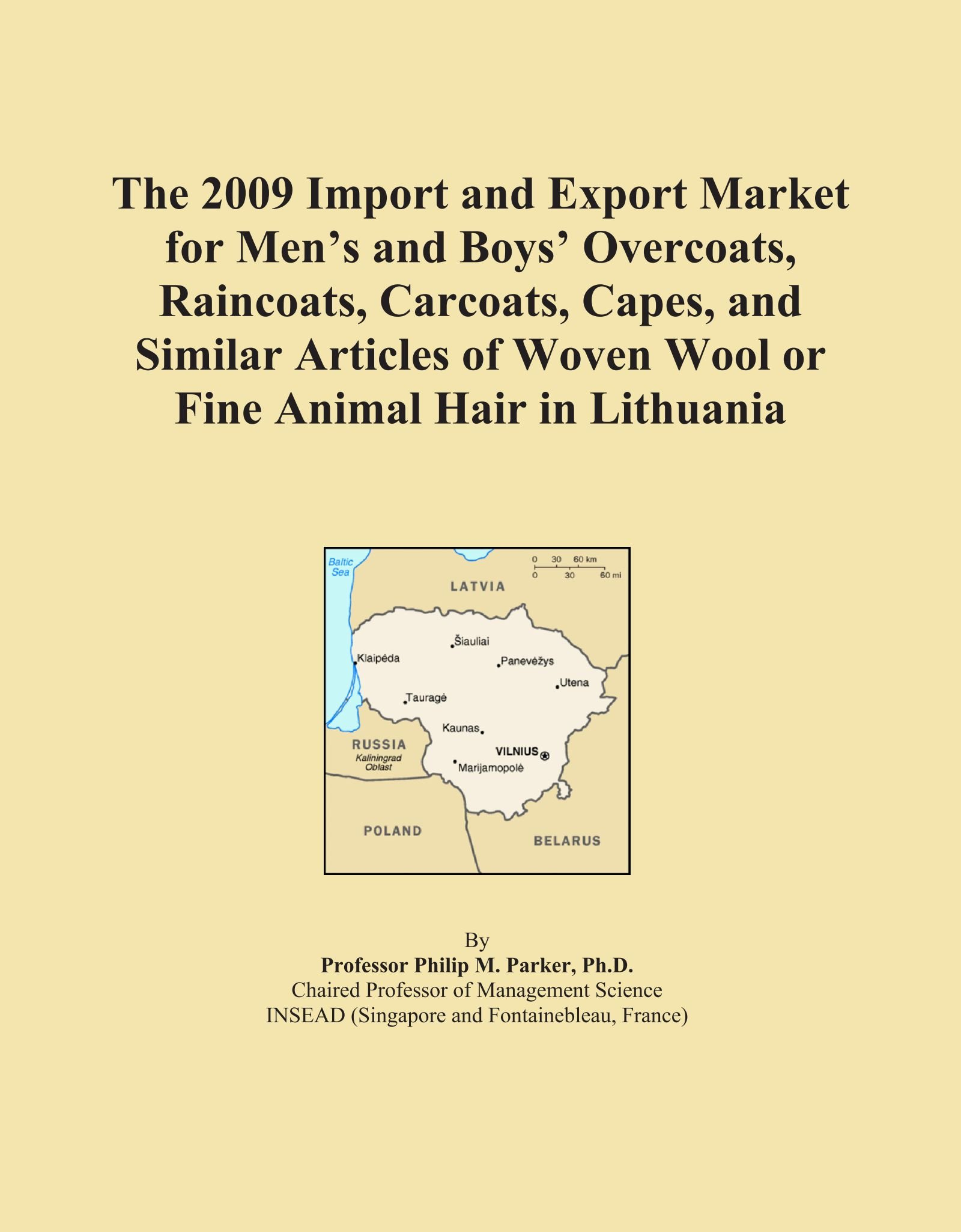Download The 2009 Import and Export Market for Men's and Boys' Overcoats, Raincoats, Carcoats, Capes, and Similar Articles of Woven Wool or Fine Animal Hair in Lithuania ebook