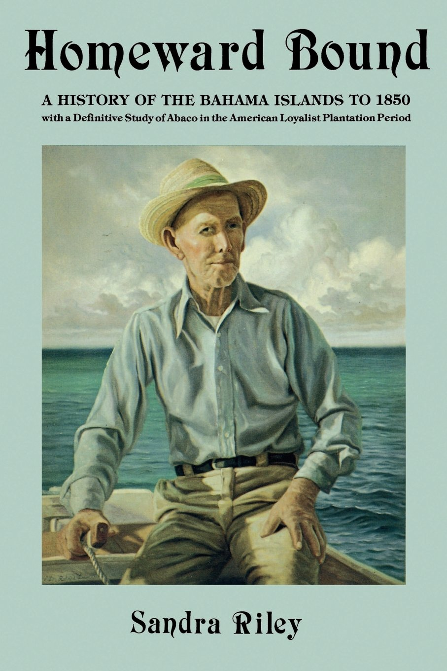 Download Homeward Bound: A History of the Bahama Islands to 1850 with a Definitive Study of Abaco in the American Loyalist Plantation Period ebook