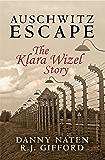 Auschwitz Escape - The Klara Wizel Story  (English Edition)