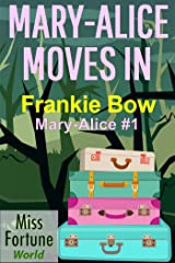 Mary-Alice Moves In (Miss Fortune World: The Mary-Alice Files Book 1) Kindle Edition