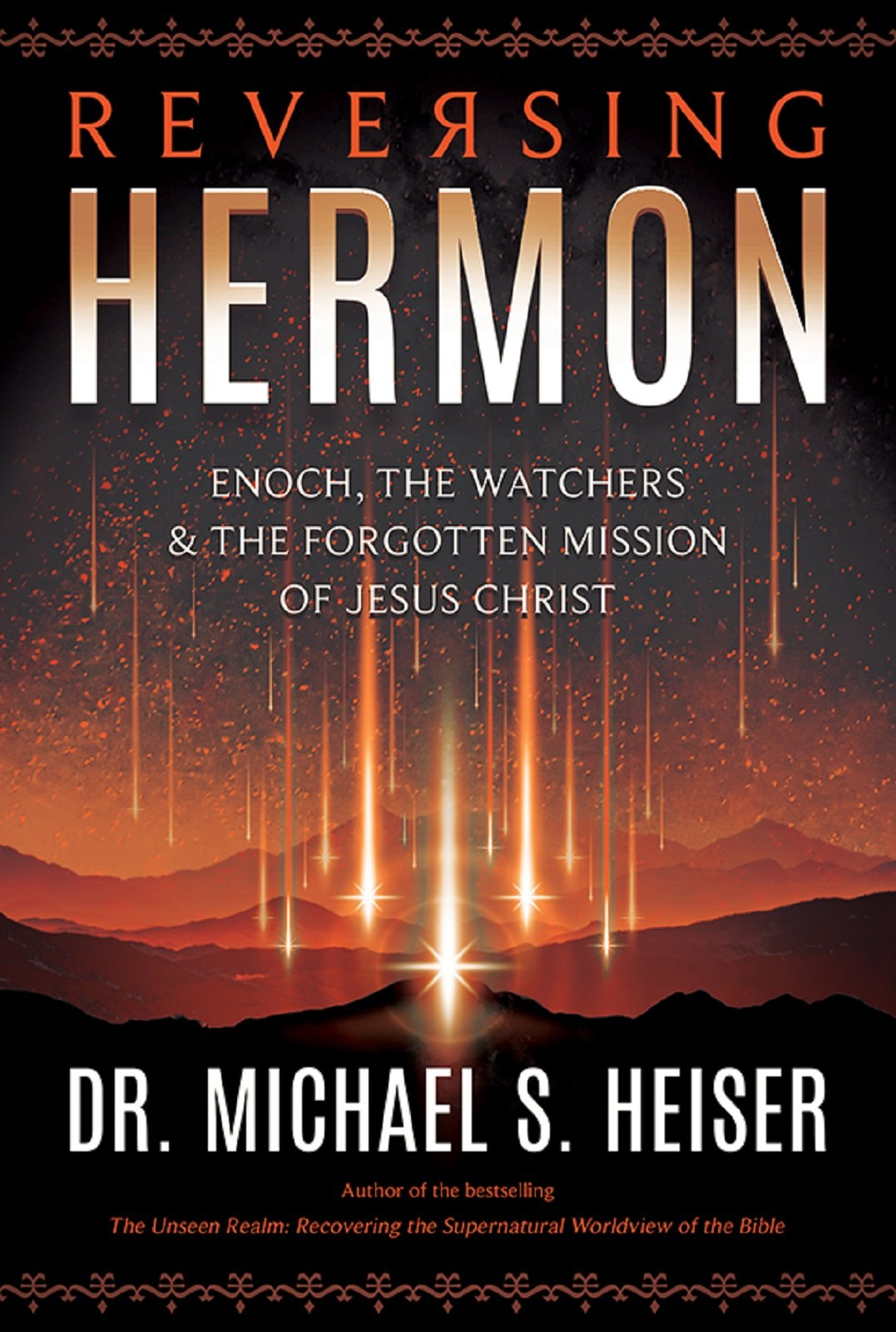 Reversing Hermon: Enoch, The Watchers, And The Forgotten Mission Of Jesus  Christ: Michael S Heiser: 9780998142630: Amazon: Books